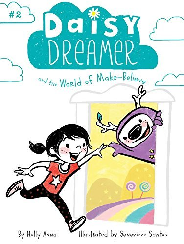 Daisy Dreamer and the World of Make-Believe (Bk. 2)