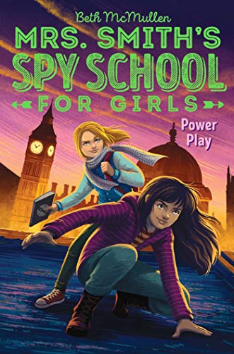 Power Play (Mrs. Smith's Spy School for Girls, Bk. 2)