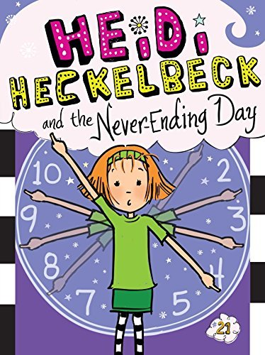 Heidi Heckelbeck and the Never-Ending Day (Heidi Heckelbeck, Bk. 21)