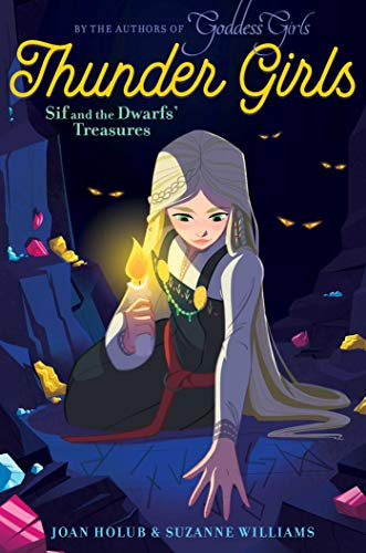 Sif and the Dwarfs' Treasures (Thunder Girls, Bk. 2)