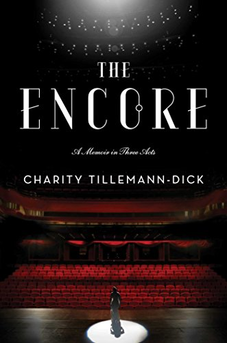 The Encore: A Memoir in Three Acts