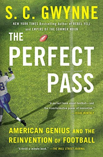 The Perfect Pass: American Genius and the Reinvention of Football