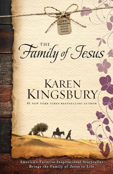 The Family of Jesus (Life-Changing Bible Story Series)