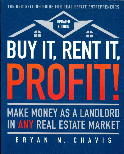 Buy It, Rent It, Profit! Make Money as a Landlord in Any Real Estate Market (Updated Editon)
