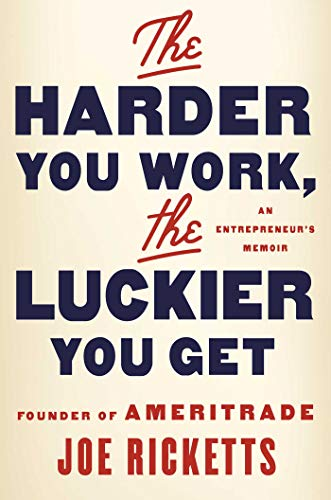The Harder You Work, the Luckier You Get: An Entrepreneur's Memoir