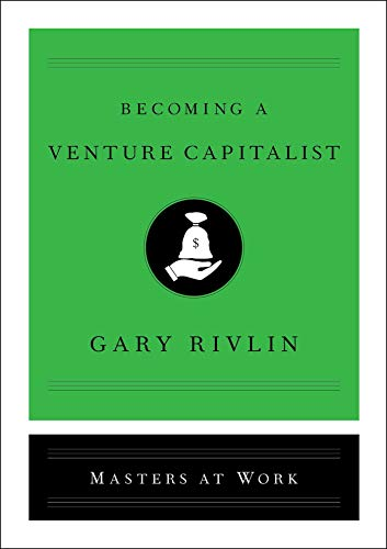 Becoming a Venture Capitalist (Masters at Work)