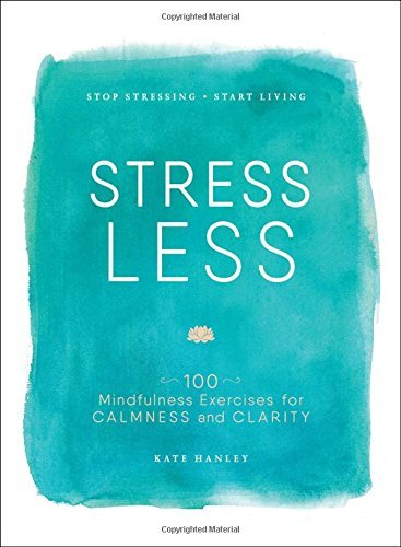 Stress Less: Stop Stressing, Start Living