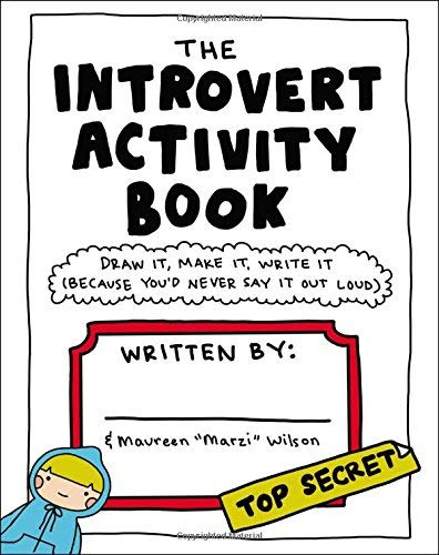 The Introvert Activity Book: Draw It, Make It, Write It (Because You'd Never Say It Out Loud)
