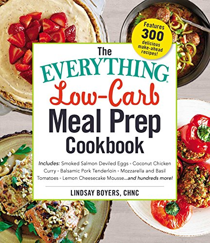 Low-Carb Meal Prep Cookbook (The Everything)