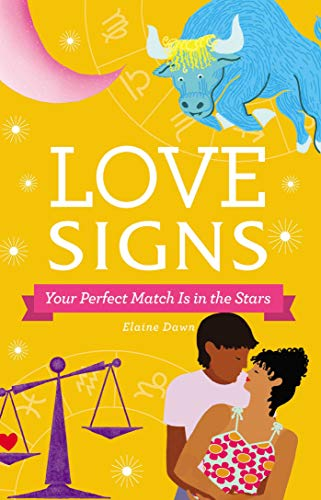 Love Signs: Your Perfect Match Is in the Stars
