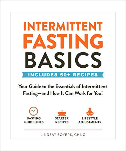 Intermittent Fasting Basics: Your Guide to the Essentials of Intermittent Fasting - and How It Can Work for You!