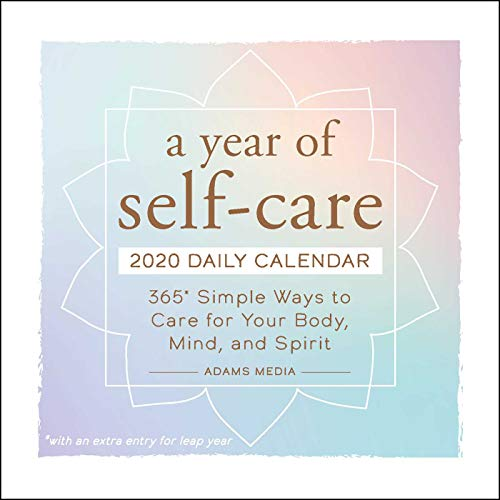 A Year of Self-Care 2020 Daily Calendar: 365 Simple Ways to Care for Your Body, Mind, and Spirit