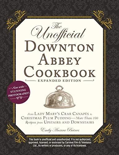 The Unofficial Downton Abbey Cookbook (Expanded Edition)
