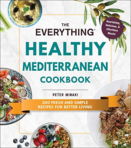 Healthy Mediterranean Cookbook (The Everything)