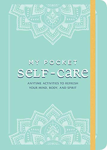 My Pocket Self-Care: Anytime Activities to Refresh Your Mind, Body, and Spirit
