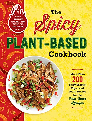 The Spicy Plant-Based Cookbook