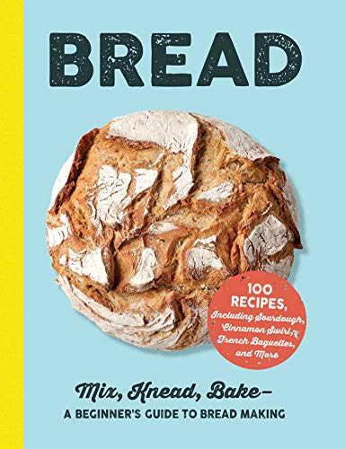 Bread: A Beginner's Guide to Bread Making
