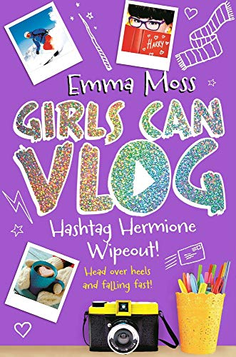 Hashtag Hermione: Wipeout! (Girls Can Vlog, Bk. 3)