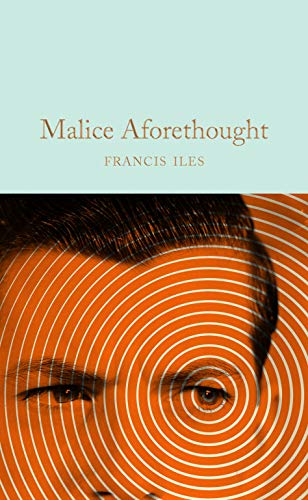 Malice Aforethought (Macmillan Collector's Library