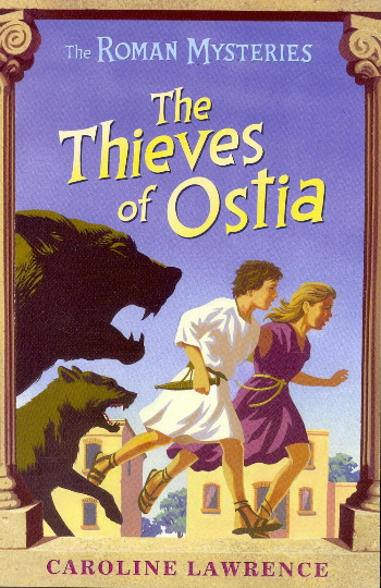 The Thieves of Ostia (The Roman Mysteries, Bk. 1)