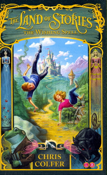 The Wishing Spell (The Land of Stories, Bk. 1)