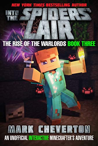 Into the Spiders' Lair: An Unofficial Minecrafter's Adventure (The Rise of Warlords Bk. 3)