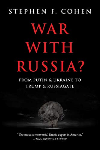 War with Russia: From Putin & Ukraine to Trump & Russiagate