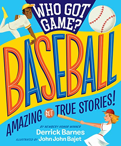 Who Got Game?: Baseball: Amazing but True Stories!
