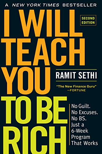 I Will Teach You to Be Rich: No Guilt. No Excuses. No BS. Just a 6-Week Program That Works (2nd Edition)