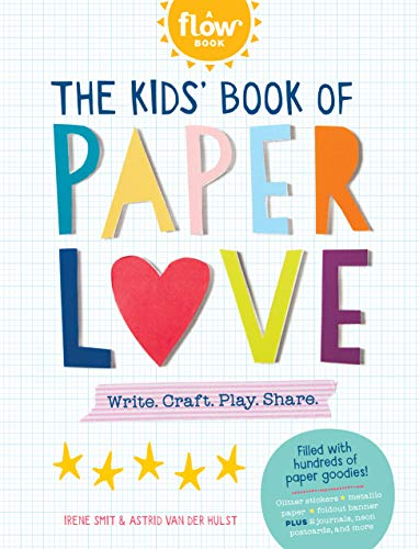 The Kids' Book of Paper Love: Write. Craft. Play. Share. (Flow)