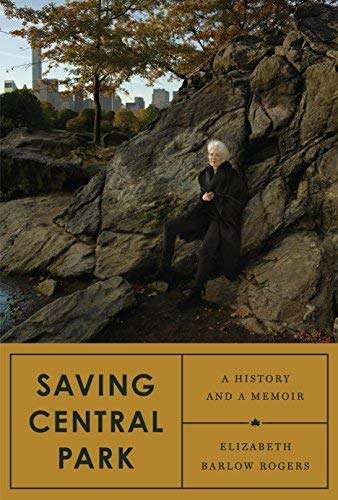 Saving Central Park: A History and a Memoir