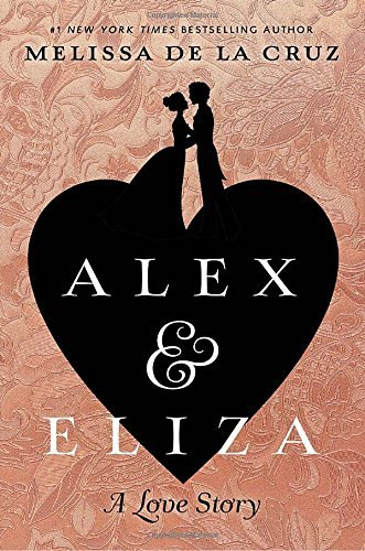 Alex and Eliza: A Love Story (Alex & Eliza, Bk.1)