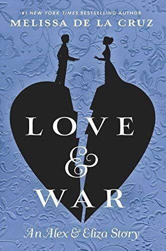 Love & War (Alex & Eliza, Bk.2)