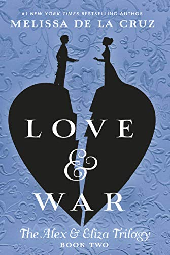 Love & War (The Alex & Eliza Trilogy, Bk. 2)