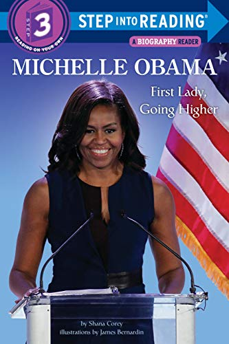 Michelle Obama: First Lady, Going Higher (Step into Reading, Level 3)