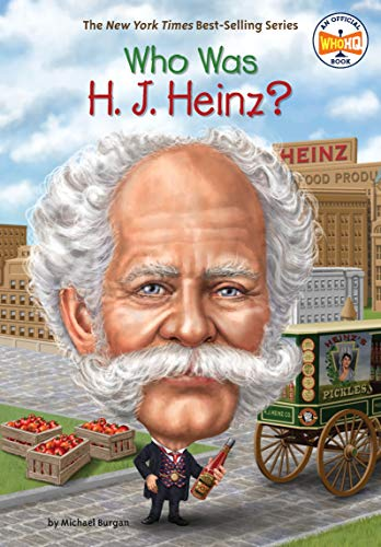 Who Was H. J. Heinz? (Who Was?)