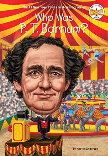 Who Was P. T. Barnum? (Who Was?)