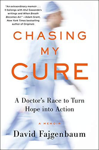 Chasing My Cure: A Doctor's Race to Turn Hope into Action