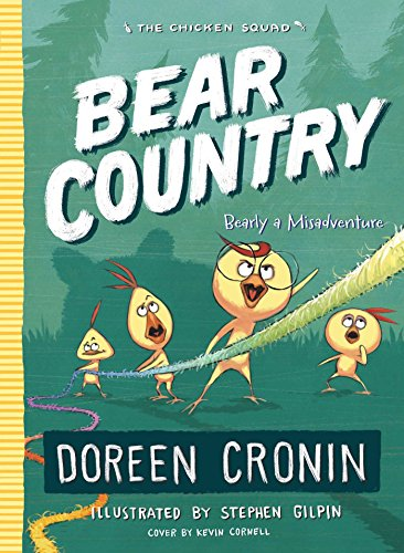 Bear Country: Bearly a Misadventure (The Chicken Squad, Bk. 6)