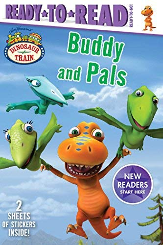 Buddy and Pals (Dinosaur Train, Ready-to-Read, Ready-to-Go!)