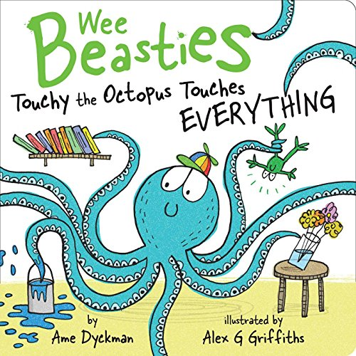 Touchy the Octopus Touches Everything (Wee Beasties)