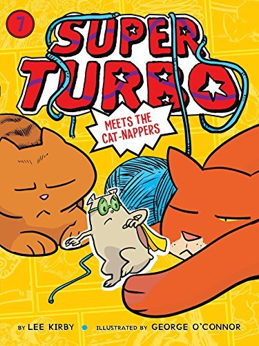Super Turbo Meets the Cat-Nappers (Super Turbo, Bk. 7)