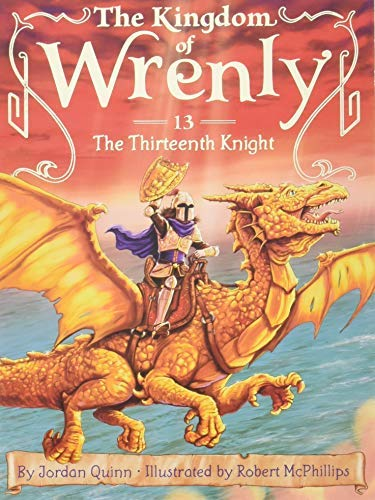 The Thirteenth Knight (The Kingdom of Wrenly, Bk. 13)