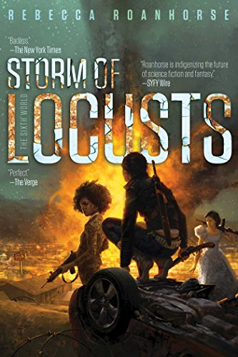 Storm of Locusts (The Sixth World, Bk. 2)
