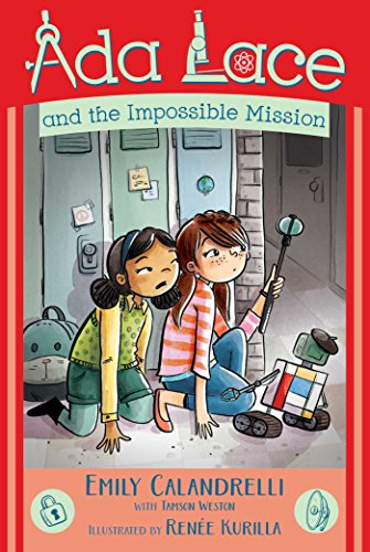 Ada Lace and the Impossible Mission (An Ada Lace Adventure, Bk. 4)