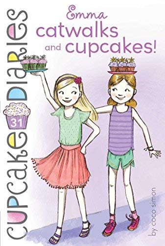 Emma Catwalks and Cupcakes! (Cupcake Diaries, Bk. 31)
