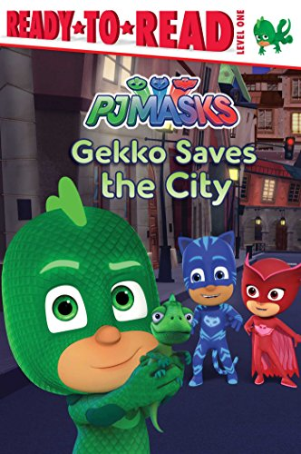 Gekko Saves the City (PJ Masks, Ready-to-Read! Level 1)