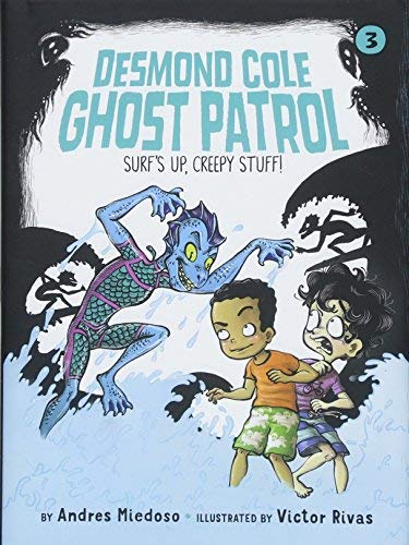 Surf's Up, Creepy Stuff! (Desmond Cole Chost Patrol, Bk. 3)