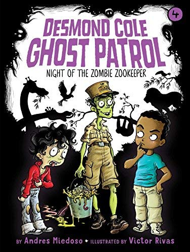 Night of the Zombie Zookeeper (Desmond Cole Ghost Patrol, Bk. 4)