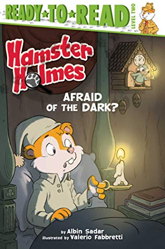 Hamster Holmes, Afraid of the Dark? (Hamster Holmes, Ready-to-Read, Level 2)